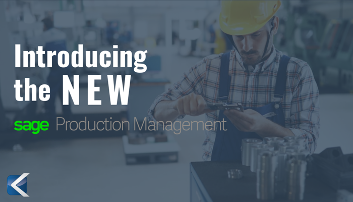 Sage Production Management replaced Sage's legacy Work Order module