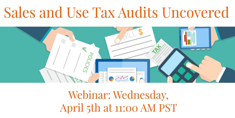 Sales and Use Tax Audits Uncovered Webinar.jpg